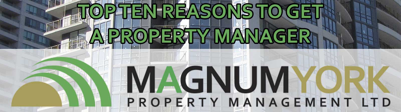 top ten reasons property manager condominium alberta magnum york logo