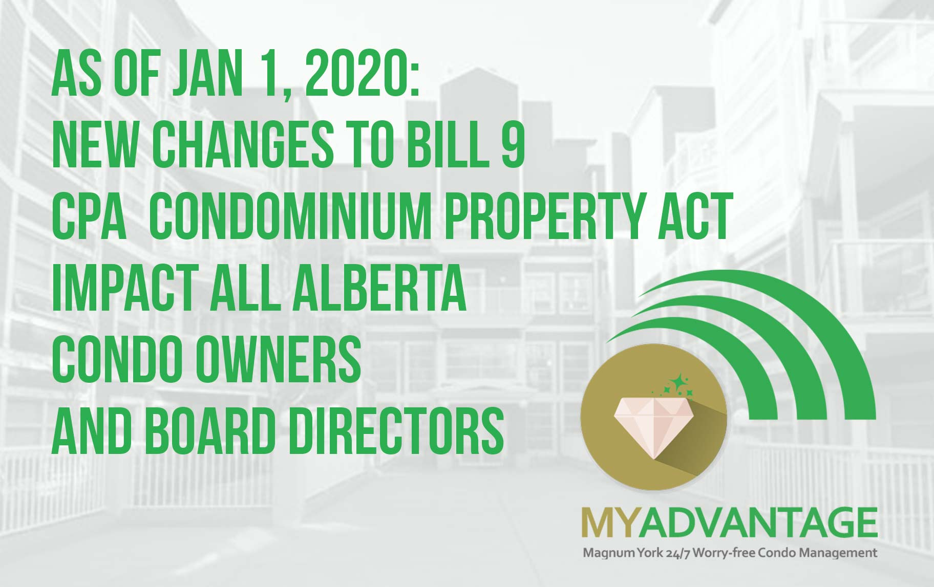 Condominium Protect Act Bill 9 CPA Jan 1 2020 changes impact all Alberta Condo owner and board directors Magnum York