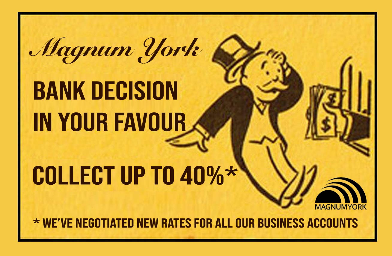 Magnum York Bank Decision in Your Favour